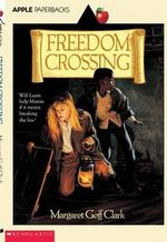 Freedom Crossing : Apple Paperbacks - Margaret Goff Clark