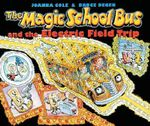 The Magic School Bus and the Electric Field Trip : Magic School Bus (Paperback) - Joanna Cole