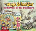 The Magic School Bus in the Time of the Dinosaurs : Magic School Bus (Paperback) - Joanna Cole