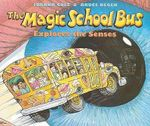 The Magic School Bus Explores the Senses - Joanna Cole