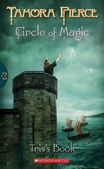 Tris's Book : Circle of Magic Series : Book 2 - Tamora Pierce