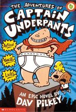 The Adventures of Captain Underpants : Book 1 - Dav Pilkey