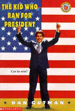 The Kid Who Ran for President : Kid Who (Paperback) - Dan Gutman