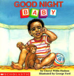 Good Night, Baby (Revised) : What a Baby - Cheryl Willis Hudson