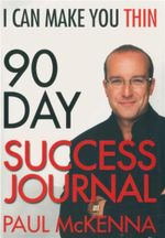 I Can Make You Thin 90-Day Success Journal - Paul McKenna