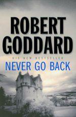 Never Go Back - Robert Goddard