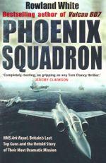 Phoenix Squadron - Rowland White