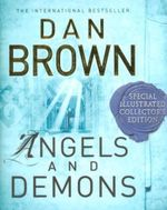 Angels and Demons : The Illustrated Edition - Dan Brown