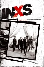 INXS : Story to Story  : The Official Autobiography - Anthony Bozza