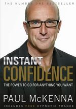 Instant Confidence - Paul McKenna
