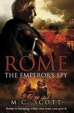 Rome : The Emperor's Spy - Manda Scott