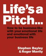 Life's a Pitch - Stephen Bayley