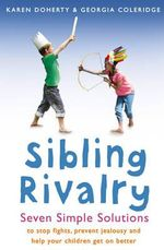 Sibling Rivalry : Seven Simple Solutions - Karen Doherty