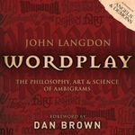 Wordplay : The Art and Science of Ambigrams - John Langdon