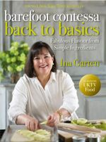 The Barefoot Contessa : Back to Basics - Ina Garten