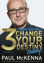 The 3 Things That Will Change Your Destiny Today (Comes with CD and DVD) - Paul McKenna
