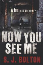 Now You See Me : Who Will Be Next? - S. J. Bolton