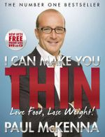 I Can Make You Thin : Love Food, Lose Weight - Paul McKenna