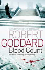 Blood Count : There Is No Such Thing As Easy Money... - Robert Goddard