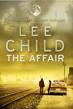 The Affair : Jack Reacher Series : Book 16 - Lee Child