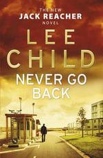 Never Go Back : (Jack Reacher 18) - Lee Child