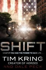 Shift : What If You Had The Power To Save JFK... - Tim Kring