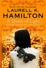 A Shiver of Light : The Meredith Gentry Series : Book 9 - Laurell K. Hamilton