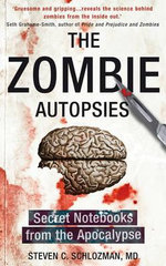 The Zombie Autopsies : Secret Notebooks from the Apocalypse - Steven C. Schlozman