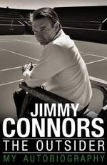 The Outsider : My Autobiography - Jimmy Connors