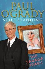 Still Standing : The Savage Years - Paul O'Grady