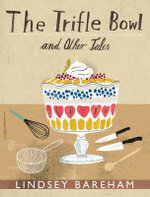 The Trifle Bowl and Other Tales - Lindsey Bareham