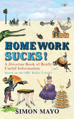 Homework Sucks : A Drivetime Book of Really Useful Information - Simon Mayo