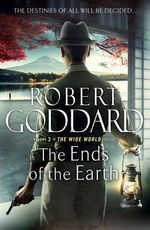 The Ends of the Earth : The Wide World - James Maxted - Robert Goddard