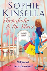 Shopaholic to the Stars - Sophie Kinsella