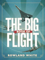 The Big Book of Flight - Rowland White