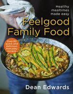 Feel-Good Family Food - Dean Edwards