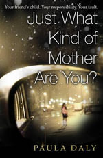 Just What Kind of Mother Are You? - Paula Daly
