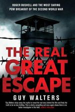 The Real Great Escape - Guy Walters