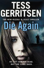 Die Again : Rizzoli and Isles Series : Book 11 - Tess Gerritsen