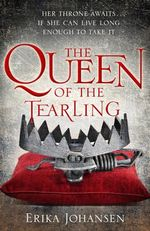 The Queen Of The Tearling : Her throne awaits ... if she can live long enough to take it - Erika Johansen