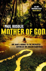 Mother of God - Paul Rosolie