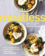 Meatless : More Than 200 of the Best Vegetarian Recipes - Martha Stewart
