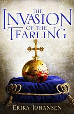 The Invasion of the Tearling : The Tearling Trilogy : Book 2 - Erika Johansen