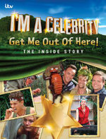 I'm A Celebrity Get Me Out of Here! The Inside Story : The Inside Story - Mark Busk-Cowley