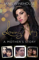 Loving Amy : A Mother's Story - Janis Winehouse
