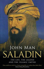 Saladin : The Life, the Legend and the Islamic Empire - John Man