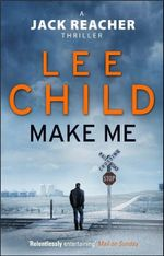 Make Me : Jack Reacher Series : Book 20 - Lee Child