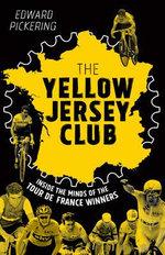 The Yellow Jersey Club - Edward Pickering
