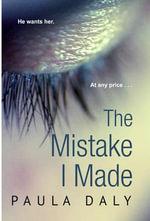 Mistake I Made - Paula Daly
