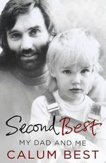 Second Best : My Dad and Me - Calum Best
